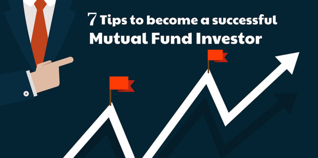 7 tips to become a successful mutual fund investor
