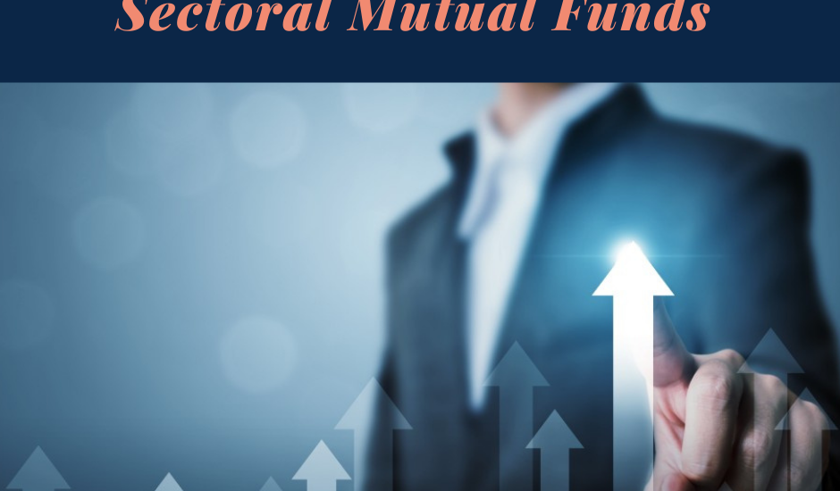Things To Know Before Investing in Sectoral Mutual Funds