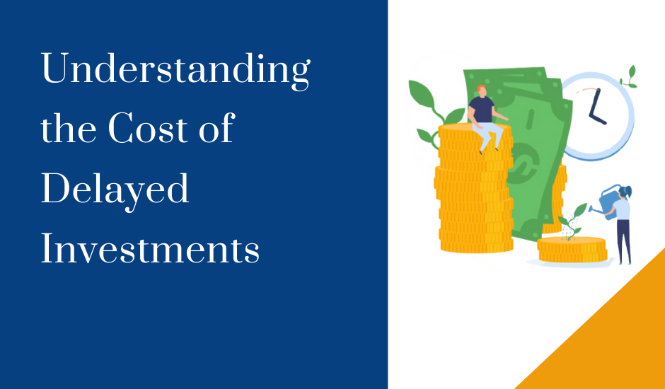 Understanding the Cost of Delayed Investments