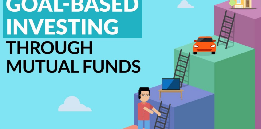 Goal based investing through mutual funds